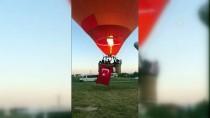 SICAK HAVA BALONU - Sıcak Hava Balonları 15 Temmuz İçin Havalandı