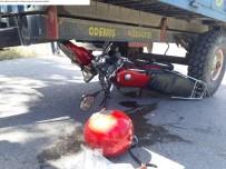KALP MASAJI - Traktörle Çarpışan Motosiklet Sürücüsü Hayatını Kaybetti