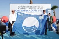 KONYAALTI SAHİLİ - Konyaaltı Sahili Mavi Bayrakla Taçlandı
