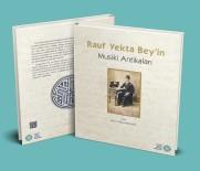 KıZıLAY - AKMB'nin Yeni Eseri Açıklaması ''Rauf Yekta Bey'in Musiki Antikaları''