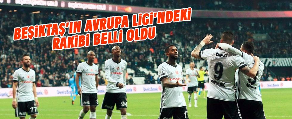 Beşiktaş'ın UEFA Avrupa Ligi'ndeki rakibi belli oldu!.
