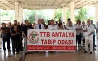 AKDENIZ ÜNIVERSITESI - Antalya'da Tabiplerden Şiddete Tepki