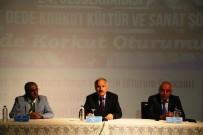 BAYBURT ÜNİVERSİTESİ - Dede Korkut'un Türk Dünyası'ndaki Yeri Sempozyumda Konuşuldu