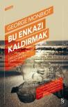 DÜŞÜNÜR - George Monbiot'un 'Bu Enkazı Kaldırmak' Kitabı Raflarda
