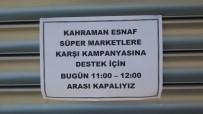 KEPENK KAPATMA - Süpermarketlere Kızan Küçük Esnaf Kepenk Kapattı