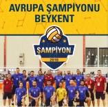 BEYKENT ÜNIVERSITESI - Beykent Üniversitesi, Avrupa Şampiyonu Oldu