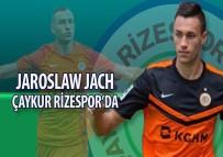 ARA TRANSFER - Jaroslaw Jach Çaykur Rizespor'da