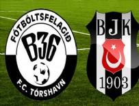 TOLGA ZENGIN - Beşiktaş Torshavn'ı devirdi