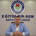 ZİHİNSEL ENGELLİLER - Eğitim Bir-Sen Antalya Şubesi'nden Alan Değişikliği Çağrısı