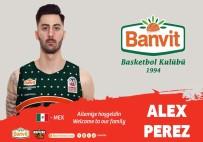 LETONYA - Alex Perez Banvit'te
