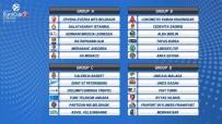 KIZILYILDIZ - 7DAYS Eurocup'ta Kuralar Çekildi