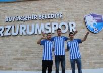 ERZURUMSPOR - B.B Erzurumspor'dan Transfer Şov