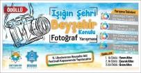 AÇILIŞ TÖRENİ - Beyşehir'de 'Işığın Şehri Beyşehir' Konulu Fotoğraf Yarışması