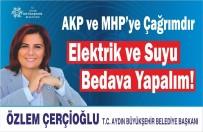 ÖZLEM ÇERÇIOĞLU - Başkan Çerçioğlu; 'Elektrik Ve Su Bedava Olmalı'