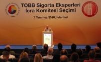 YALÇıN KAYA - TOBB Sigorta Eksperleri İcra Komitesi Seçimi Başladı