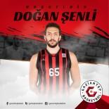 TOFAŞ - Gaziantep Basketbol, Doğan Şenli'yi Transfer Etti