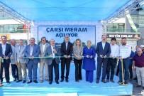 HALIL ETYEMEZ - 'Çarşı Meram' İş Merkezi Törenle Açıldı