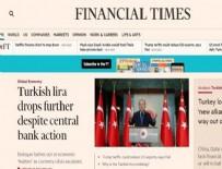 Financial Times manşetini Türkiye haberleriyle donattı