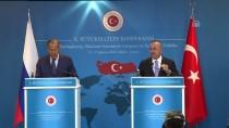 BÜYÜKELÇİLER KONFERANSI - Çavuşoğlu-Lavrov Ortak Basın Toplantısı