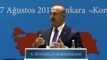 İHRACATÇILAR MECLİSİ - Dışişleri Bakanı Çavuşoğlu'ndan Rusya İle Vize Açıklaması