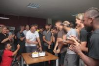 DOĞUM GÜNÜ - Fuat Çapa'ya Doğum Günü Sürprizi