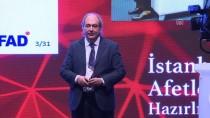MARMARA DENIZI - İstanbul'un Afetlere Hazırlık Çalışmaları Çalıştayı