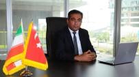 EGE BÖLGESI - İzmir Emlak Fuarı, İran'la Türkiye Arasında Yeni Bir Köprü Olacak