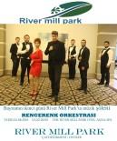 ÇAYDEĞIRMENI - River Mill Park'ta Canlı Müzik Şöleni Gerçekleştirilecek
