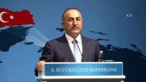 BÜYÜKELÇİLER KONFERANSI - Bakan Çavuşoğlu Açıklaması 'Dış Politikamız Girişimci Ve İnsani Ruh İle Daha Etkin Olacak'
