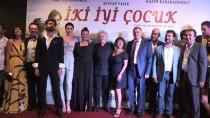 MAHMUT HERSANLıOĞLU - 'İki İyi Çocuk' Filminin Galası Yapıldı