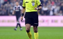 LEFTER KÜÇÜKANDONYADİS - Süper Lig'de 2. hafta hakemleri belli oldu