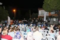AKÇAOVA - Aydın Büyükşehir Belediyesinin Halk Konserleri Devam Ediyor