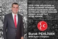 KUTSİ - MHP İl Başkanı Pehlivan Açıklaması Bu Bayramı Ulvi Bir Milat Kabul Edip Küskünlükleri Son Verelim