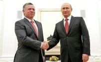 ÇÖZÜM SÜRECİ - Putin, Ürdün Kralı İle Suriye'yi Konuştu