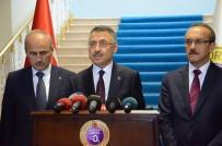 FUAT OKTAY - 'Türkiye Güvenli Liman Olmaya Devam Edecek'
