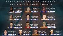 MERVE AYDIN - Hatay Büyükşehir 2018-2019 Sezonu Kadrosunu Açıkladı