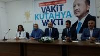 AHMET TAN - Kütahya AK Parti, Gündemi Değerlendirdi