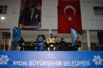 GÜZELÇAMLı - Büyükşehir Karacasu'da Halk Konseri Verdi