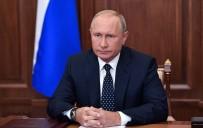EMEKLİLİK YAŞI - Putin, Rusya'da Emeklilik Yaşının Artmasına Karşı Çıktı