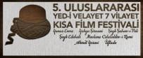 KıSA FILM - 5. Uluslararası 'Yed-İ Velayet 7 Vilayet Kısa Film Festivali' İskenderun'da Gerçekleştirilecek