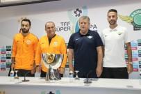 SELÇUK İNAN - Son Şampiyonlar Süper Kupa Maçında Kozlarını Paylaşacak