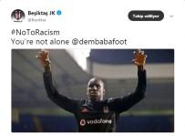 DEMBA BA - Beşiktaş'tan Demba Ba'ya destek mesajı
