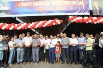 SEMT PAZARLARı - Atakent Kapalı Semt Pazarı Açıldı