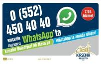 WHATSAPP - Kırşehir Belediyesi Whatsapp İletişim Hattı Hizmete Girdi