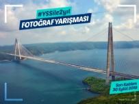 Yavuz Sultan Selim Köprüsü 2. Yaşını  Instagram Fotoğraf Yarışması ile Kutluyor
