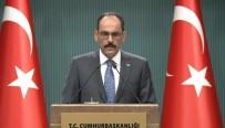 İSLAM İŞBİRLİĞİ TEŞKİLATI - Kalın'dan Önemli Açıklamalar Açıklaması ABD'ye Tepki, İdlip...