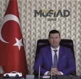 CARI AÇıK - MÜSİAD İzmir Başkanı Ülkü Büyüme Rakamlarını Değerlendirdi