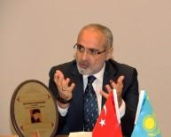 KAZAKISTAN CUMHURBAŞKANı - 'Türkiye-Kazakistan İlişkileri Altın Çağını Yaşıyor'