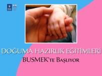 HORMONLAR - BUSMEK Anneleri Doğuma Hazırlayacak