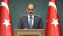 KİMYASAL SİLAH - İbrahim Kalın'dan 'İdlib' Uyarısı